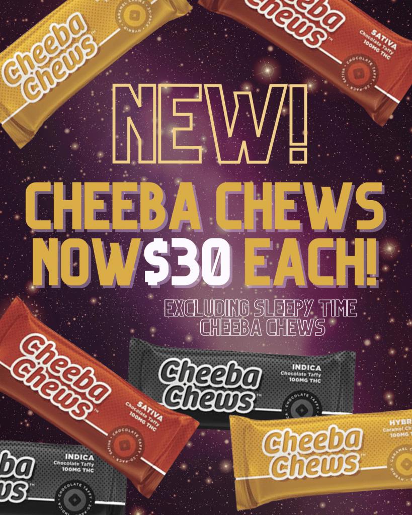 Cheeba Chews $30